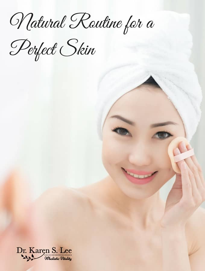 Natural Routine for a Perfect Skin
