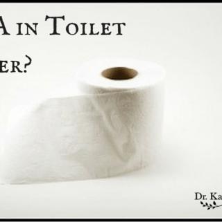 BPA in Toilet Paper drkarenslee