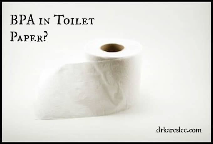 toilet paper with BPA drkarenslee.com
