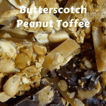 Chocolate Butterscotch Peanut Toffee