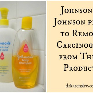 Johnson and Johnson plans to remove carcinogens drkarenslee.com