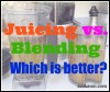 juicingvsblending by ecokaren