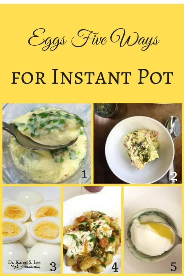 Eggs Five Ways for Instant Pot by drkarenslee