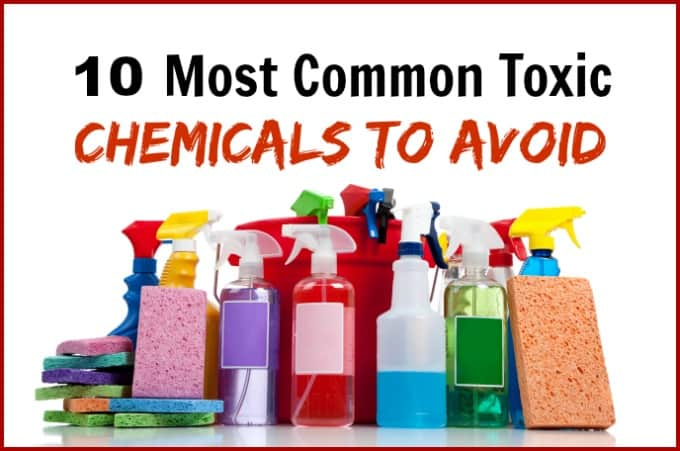 ten toxic chemicals to avoid