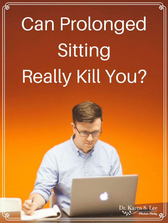Prolonged Sitting Kill You