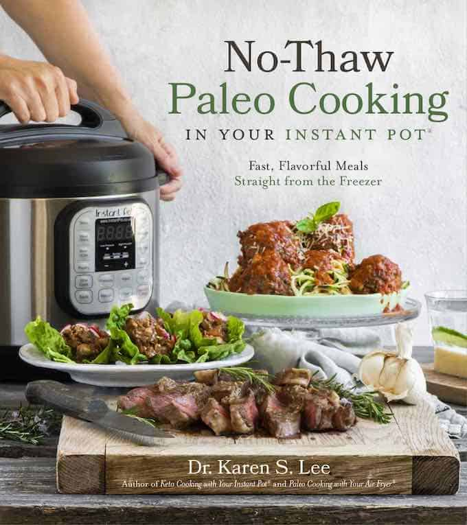 instant pot, meatballs, steak, and chicken lettuce wraps on the cover of No Thaw Paleo Instant Pot cookbook
