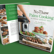3d image of no thaw paleo cooking in your instant pot cookbook cover on green background